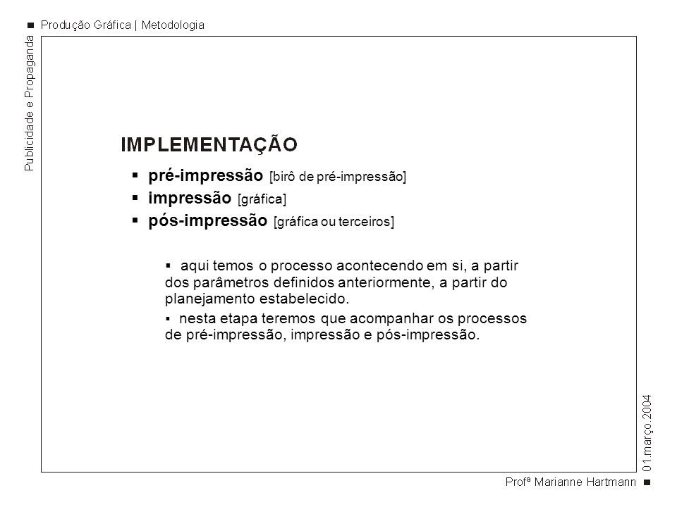 pré-impressão [birô de pré-impressão] impressão [gráfica]